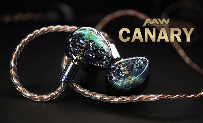 AAW Canary  Flagship ของทางค่าย AAW  เปิดตัวในราคา UIEM 79,900 บาท และ ราคา CIEM 87,900 บาท